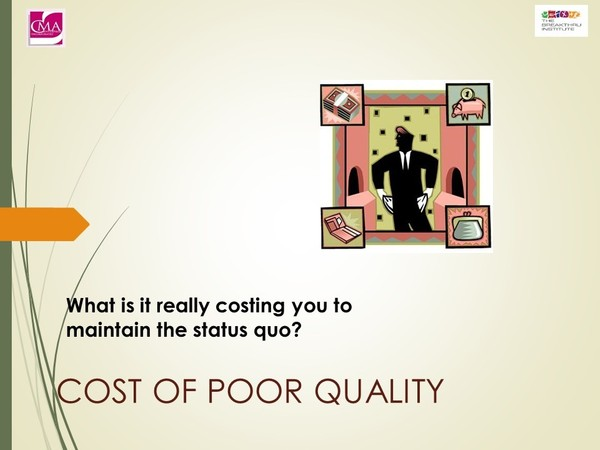 Process Improvement:  Cost of Poor Quality