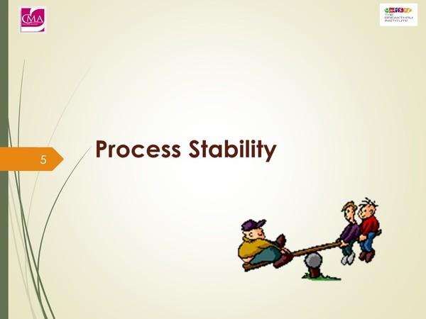 Process Improvement:  Process Stability