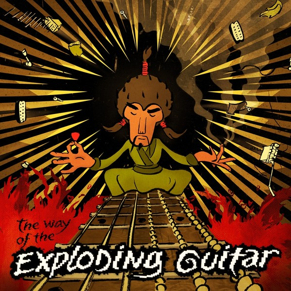 The Way of the Exploding Guitar: CD + Download