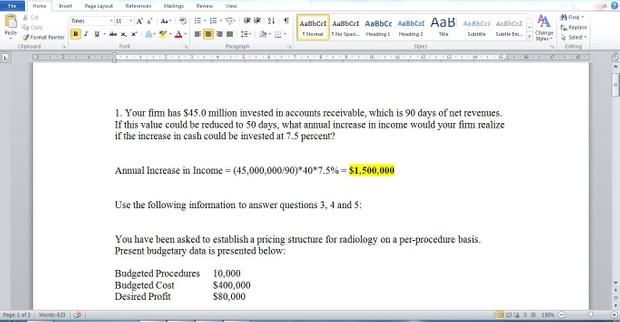 Question 1. Your firm has $45.0 million invested in accounts receivable