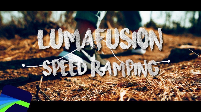 LumaFusion ULTIMATE SPEED RAMP GUIDE