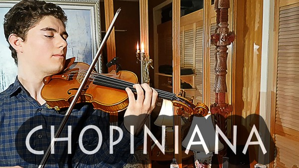 Chopiniana [Chopin Medley for Violin Solo] (MP3)