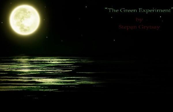 Stepan Grytsay - The Green Experiment