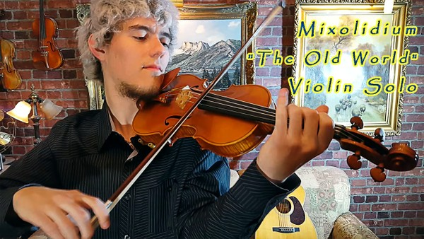"Mixolidium ""The Old World"" for Violin Solo [Stepan Grytsay]"