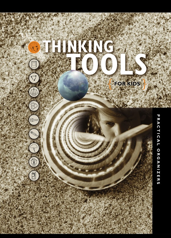 Thinking Tools for Kids - Practical Organizers Grades 1-9