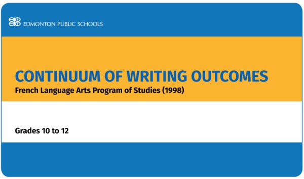 Continuum of Writing Outcomes French Language Arts Program of Studies 1998 Grades 10-12