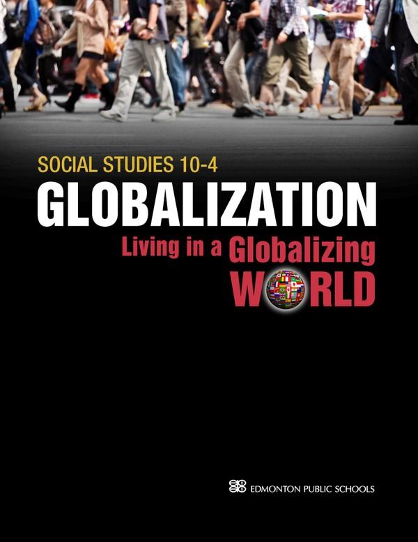 Social Studies 10-4 Globalization