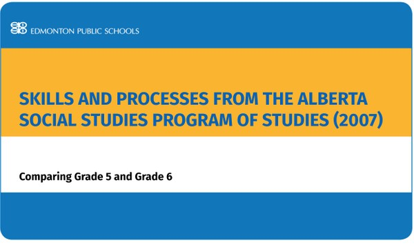 Skills and Processes from the Alberta Social Studies Program of Studies (2007):  Comparing Gr 5/6