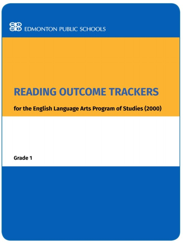 Reading Outcome Trackers for the English Language Arts Program of Studies: Grade 1