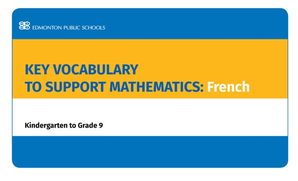 Key Vocabulary to Support Mathematics French - Grades K - 9