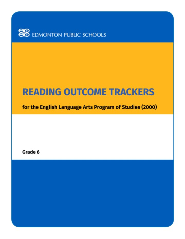 Reading Outcome Trackers for the English Language Arts Program of Studies Grade 6
