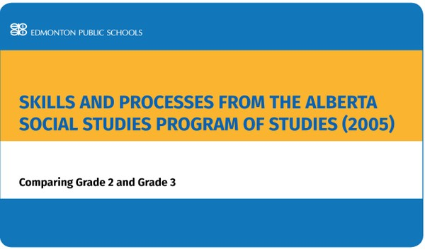 Skills and Processes from the Alberta Social Studies Program of Studies (2005): Comparing Gr 2/3