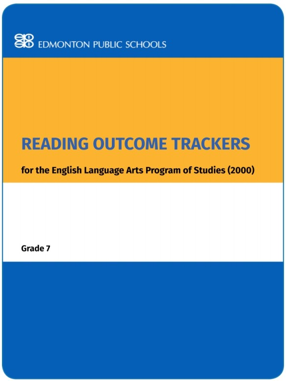 Reading Outcome Trackers for the English Language Arts Program of Studies Grade 7
