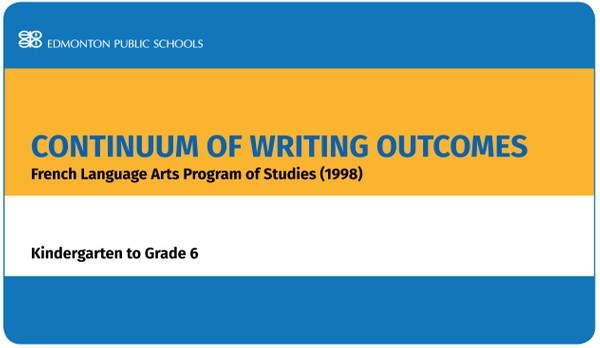 Continuum of Writing Outcomes: French Language Arts Program of Studies (1998) - Grades K–6