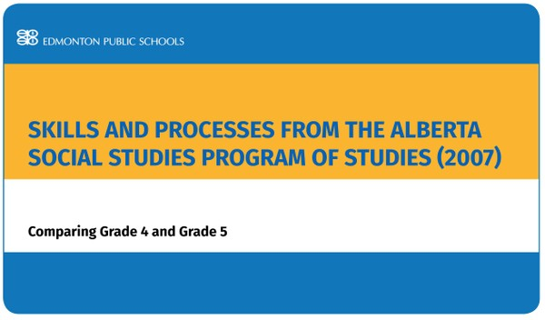 Skills and Processes from the Alberta Social Studies Program of Studies (2007):  Comparing Gr 4/5