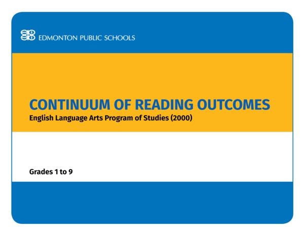 Continuum of Reading Outcomes in the English Language Arts Program of Studies 2000 Grades 1-9