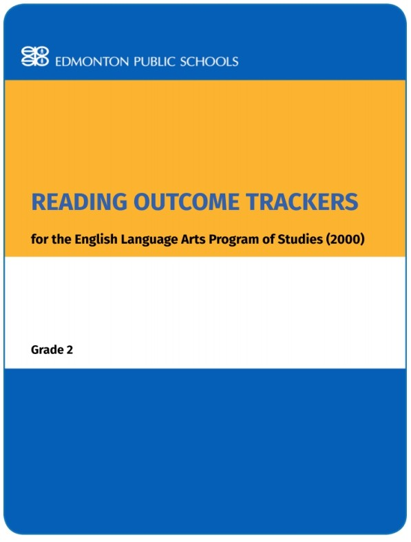 Reading Outcome Trackers for the English Language Arts Program of Studies: Grade 2