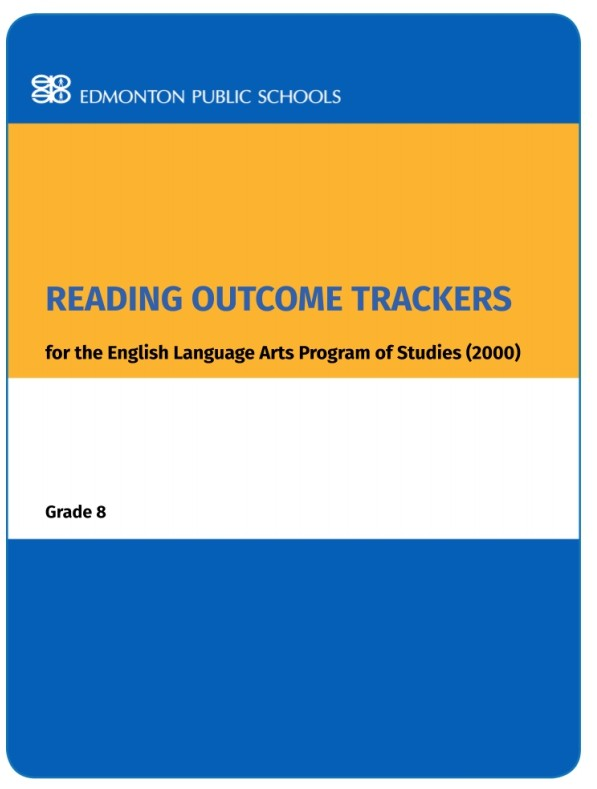 Reading Outcome Trackers for the English Language Arts Program of Studies Grade 8