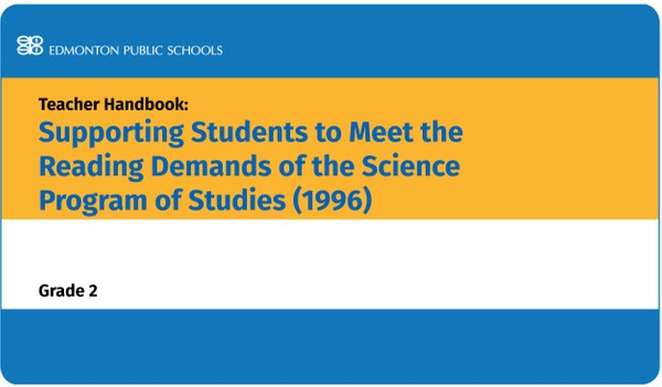 Supporting Students to Meet the Reading Demands of the Science Program of Studies - Grade 2