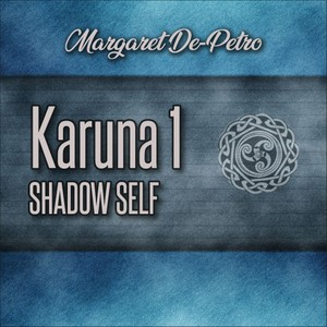 Karuna 1 - Shadow Self