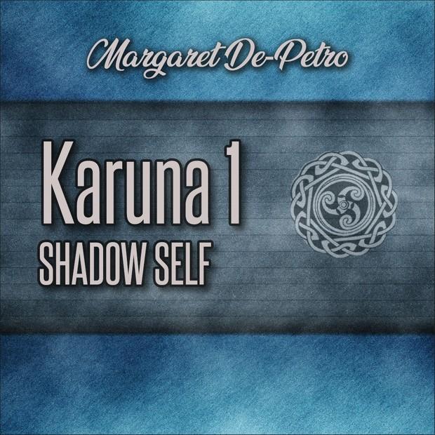 Karuna 1 - Shadow Self
