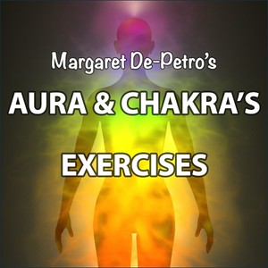 Auras & Chakras - Exercises To See & Sense Our Energy