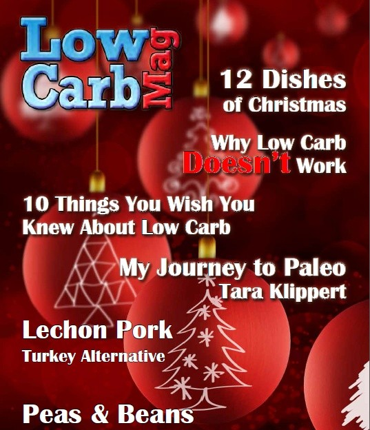 Low Carb Mag December 2013 - The Worlds Most Loved Low Carb Magazine