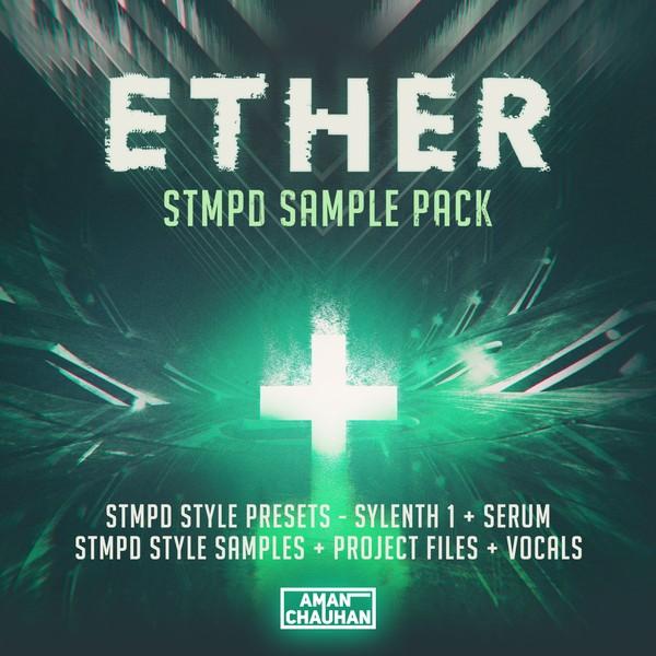 ETHER - STMPD Sample Pack [Presets + Samples + Project Files + Vocals]
