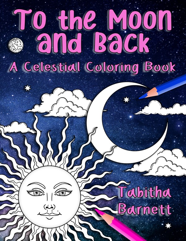 To the Moon and Back - A Celestial Coloring Book PDF