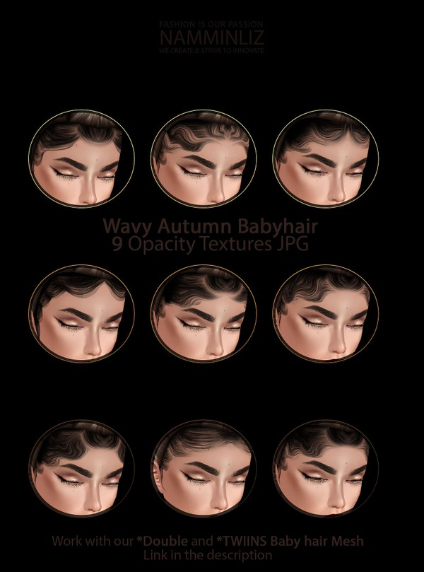 Wavy Autumn Babyhair 9 Textures Opacity JPG work with our (TWIIN OR DOUBLE Babyhair Mesh link below)