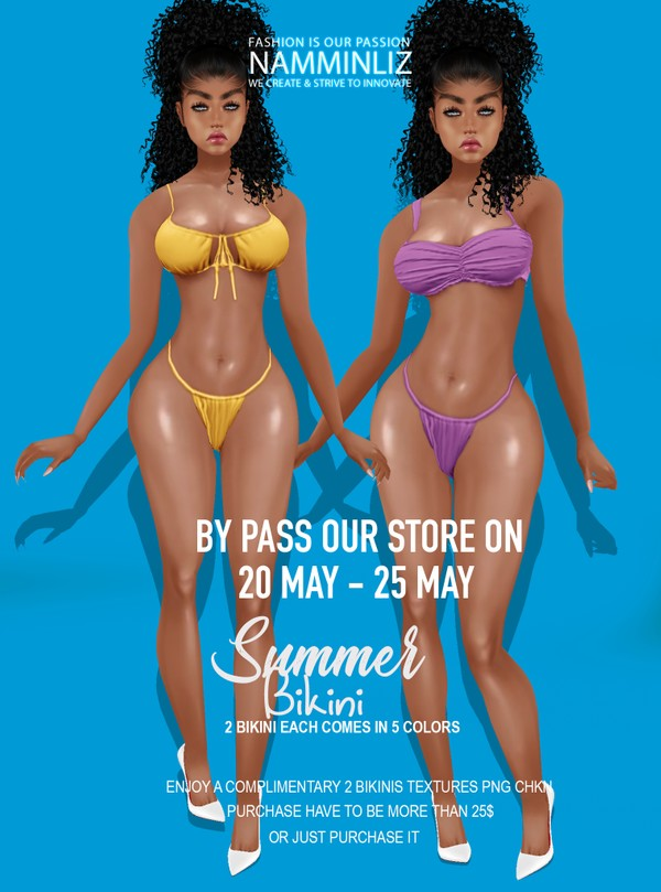 By Pass our stores on 20 to 25 May to get a complimentary 2 Bikinis in 5 colors each all sizes Textu