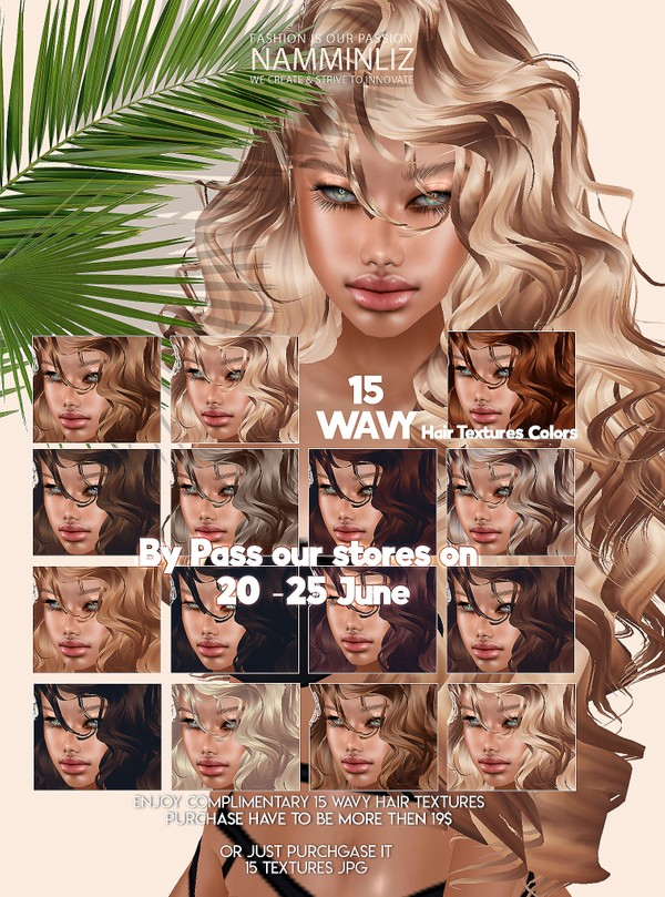 By Pass our stores on 20 to 25June to get a complementary 15 Wavy Hair Textures JPG