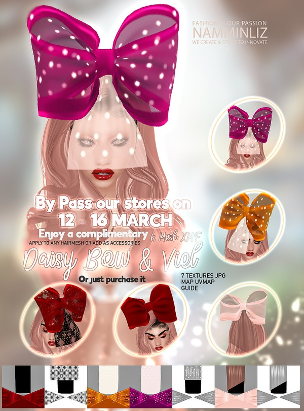 By Pass our stores on 12 to 16 March to get a complimentary Baisy Bow & Viel 6 Mesh 7 Textures JPG