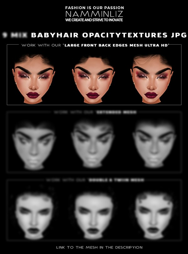 3 Babyhair OpacityTextures JPG work with our Large HD baby hair mesh link in the description
