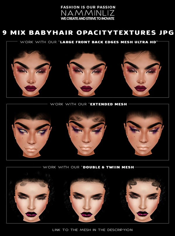 9 Mix Babyhair OpacityTextures JPG work with our baby hair mesh link in the description