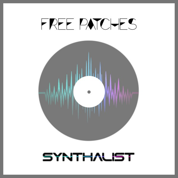 FREE SYNTHALIST PATCHES!