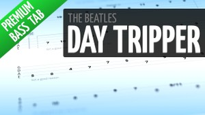 Day Tripper (Premium Bass Tab)
