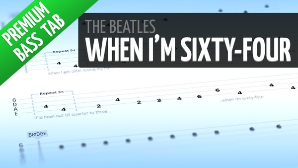When I'm Sixty-Four (Premium Bass Tab)