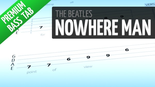 Nowhere Man (Premium Bass Tab)