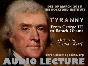 TYRANNY: From George III to Barack Obama, by E. Christian Kopff