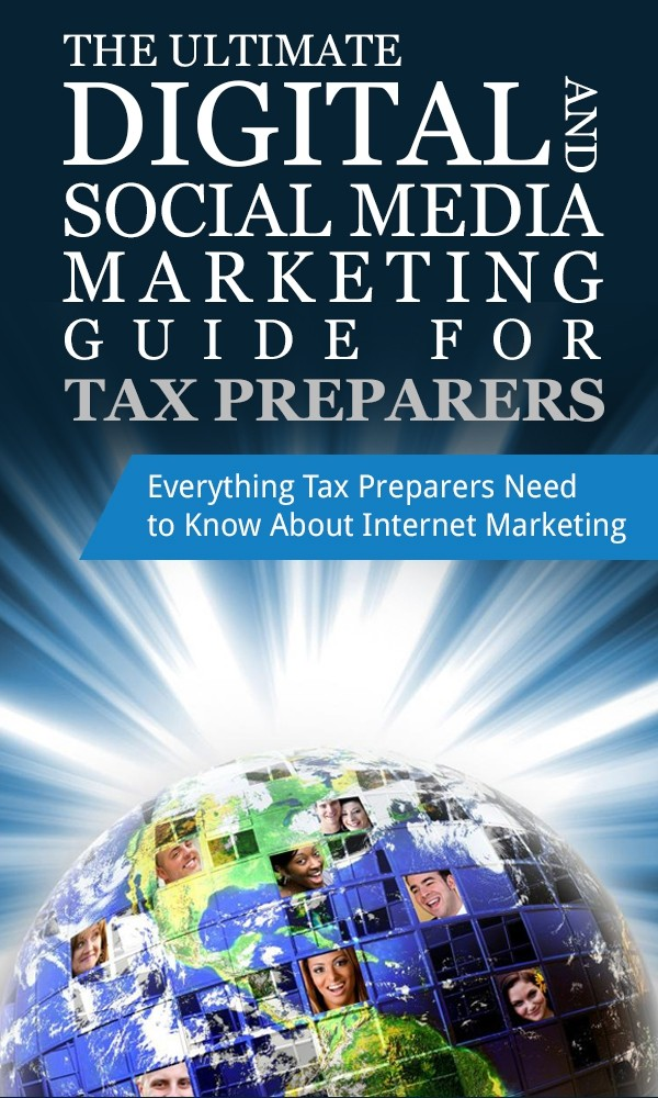 The Ultimate Digital And Social Media Guide For Tax Preparers