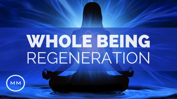 Whole Being Regeneration - Full Body Healing + Rife Frequencies - Meditation Music - Binaural Beats