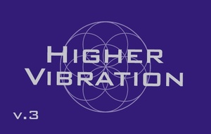 Higher Vibration (v3) - Raise Your Frequency - 963 Hz, 528 Hz, 432 Hz - Binaural Beats