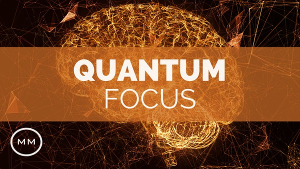 Quantum Focus (v.3) - Increase Focus, Concentration, Memory - Monaural Beats - Focus Music