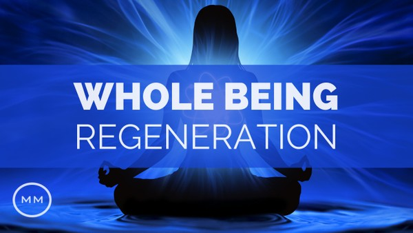 Whole Being Regeneration - Full Body Healing + Rife Detox Frequencies - Binaural Beats Meditation