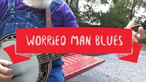 Worried Man Blues - TAB