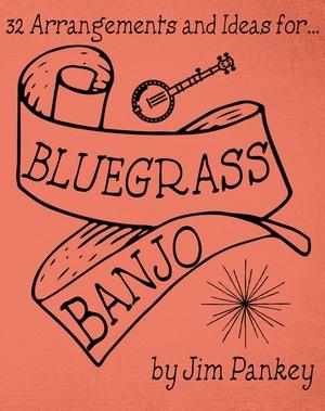 32 Arrangements and Ideas for Bluegrass Banjo