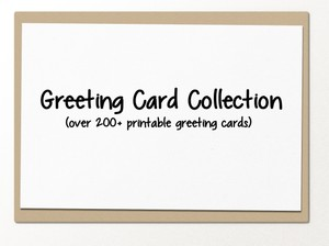 200+ printable greeting card collection