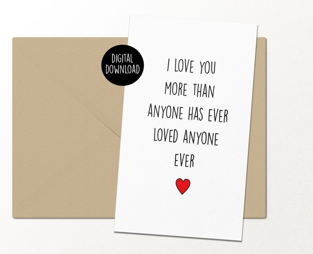 I love you more than anyone has ever loved anyone ever greeting card