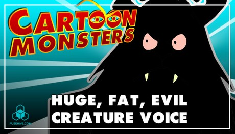 Huge, Fat, Evil Modern Cartoon Creature - Royalty Free Voice Samples Library [Animation Monster SFX]